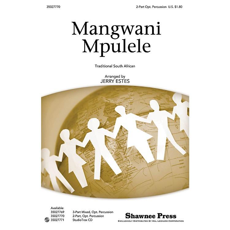 Shawnee PressMangwani Mpulele 2-PART arranged by Jerry Estes