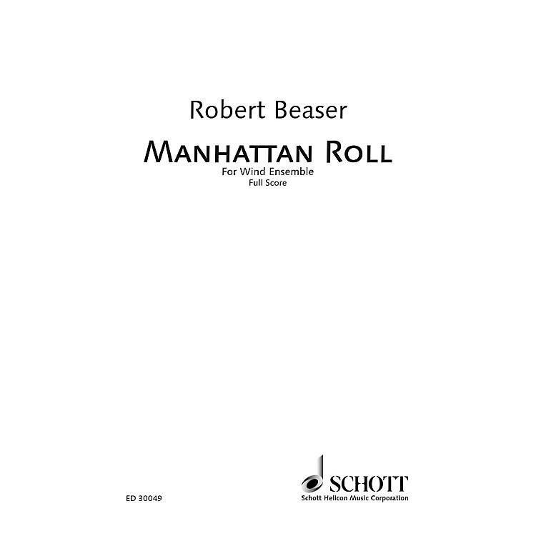SchottManhattan Roll (Wind Ensemble Score) Ensemble Series by Robert Beaser