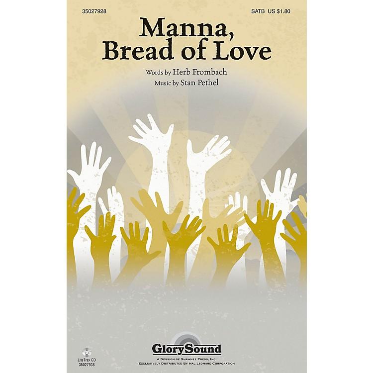 Shawnee PressManna, Bread of Love SATB composed by Stan Pethel