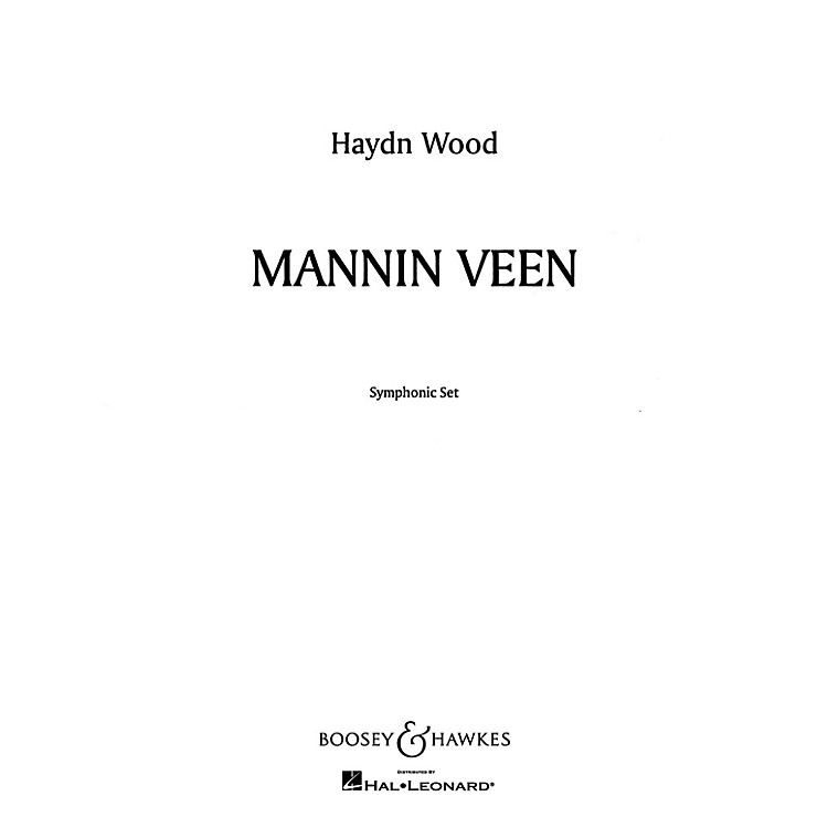 Boosey and HawkesMannin Veen (Dear Isle of Man) (A Manx Tone Poem) Concert Band Composed by Haydn Wood