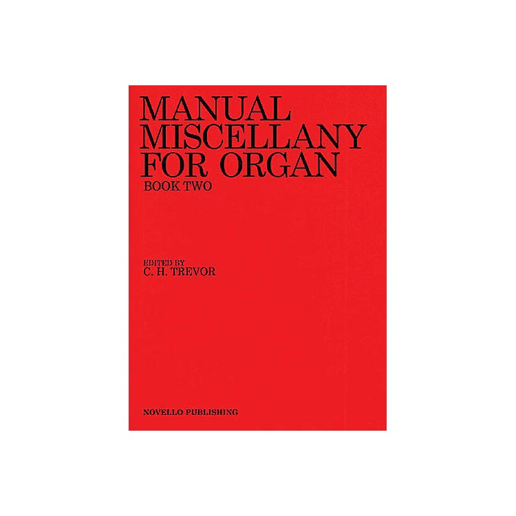 NovelloManual Miscellany for Organ - Book Two Music Sales America Series Edited by C.H. Trevor