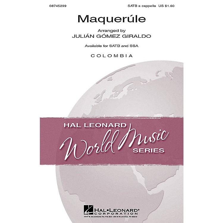 Hal LeonardMaquerúle SATB a cappella arranged by Julián Gómez Giraldo