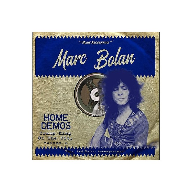 AllianceMarc Bolan - Tramp King Of The City: Home Demos Volume 2