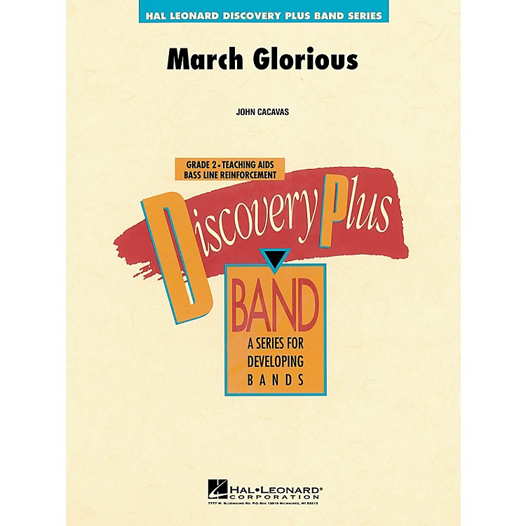 Hal LeonardMarch Glorious - Discovery Plus Concert Band Series Level 2 composed by John Cacavas