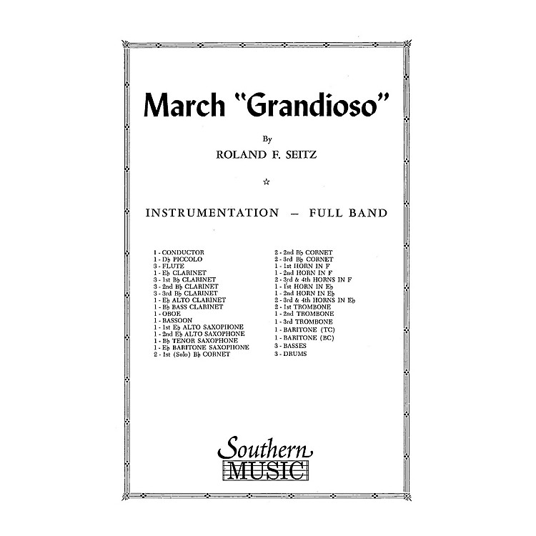 Southern March Grandioso (Marching Band/Marching Band Music) Marching Band Level 3 Composed by Roland F. Seitz