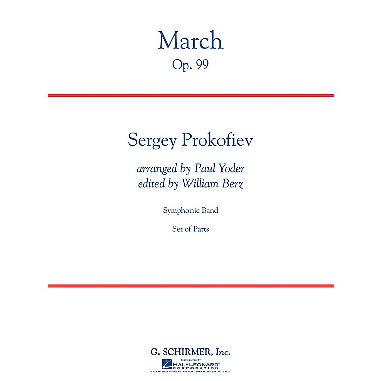 G. SchirmerMarch, Op. 99 Concert Band Level 4 Composed by Sergei Prokofiev Arranged by Paul Yoder