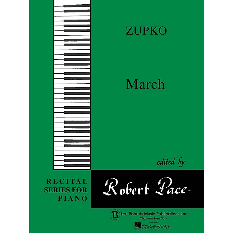 Lee RobertsMarch (Recital Series for Piano, Green (Book IV)) Pace Piano Education Series Composed by Mischa Zupko