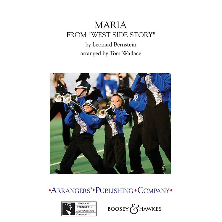ArrangersMaria (from West Side Story) Marching Band Level 3 Arranged by Tom Wallace