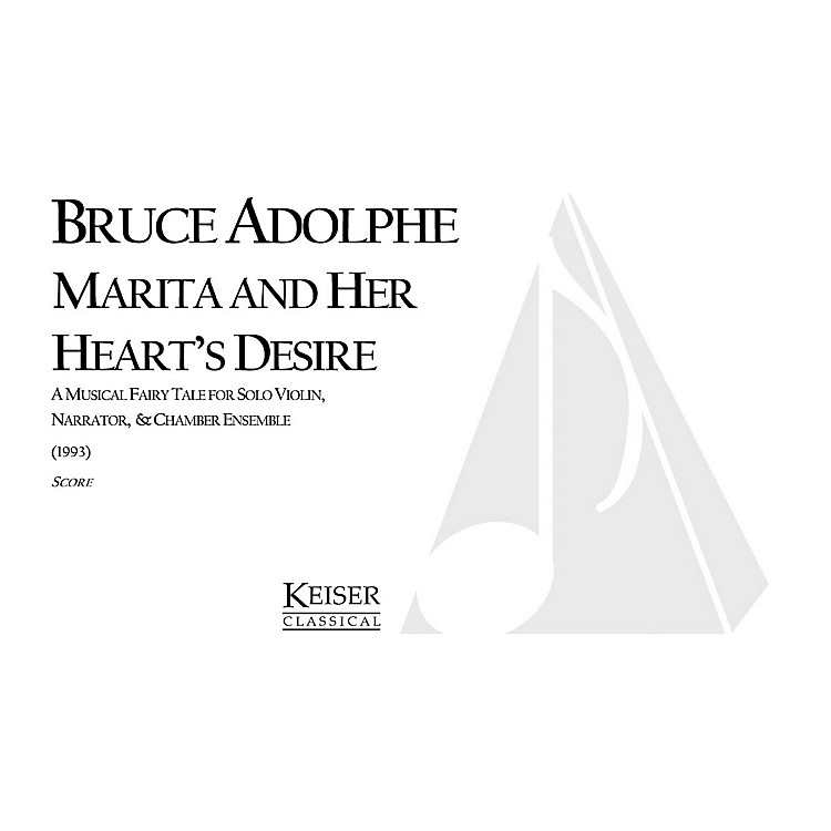Lauren Keiser Music Publishing Marita and Her Heart's Desire Full Score Composed by Bruce Adolphe