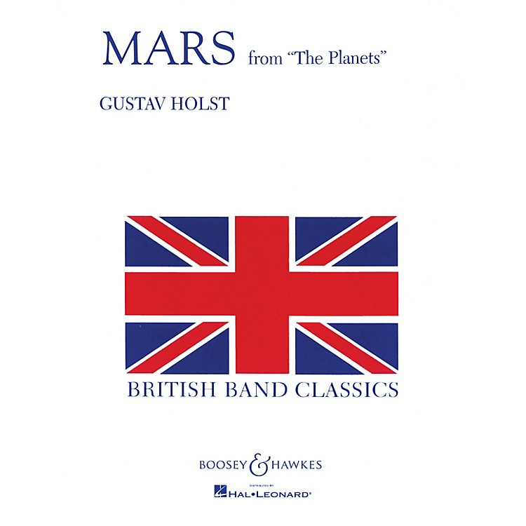 Boosey and HawkesMars (from The Planets) Concert Band Composed by Gustav Holst