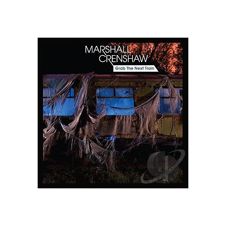 AllianceMarshall Crenshaw - Grab the Next Train