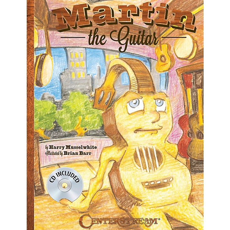 Centerstream PublishingMartin the Guitar Guitar Series Hardcover with CD Written by Harry Musselwhite