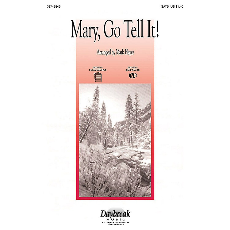 Daybreak MusicMary, Go Tell It! (Medley) SATB arranged by Mark Hayes
