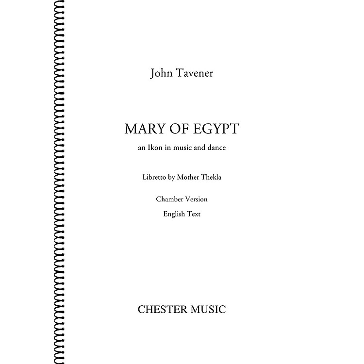 Chester MusicMary of Egypt (for SATB Choir, Orchestra, Voice) Score Composed by John Tavener