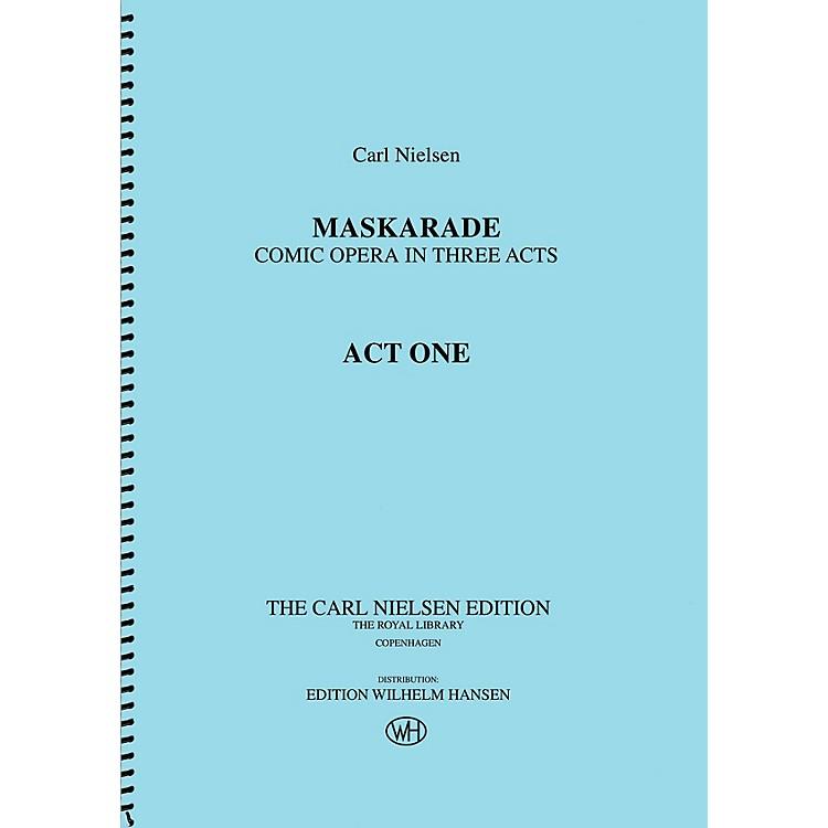 Wilhelm HansenMaskarade - Comic Opera in Three Acts Music Sales America Series Softcover Composed by Carl Nielsen