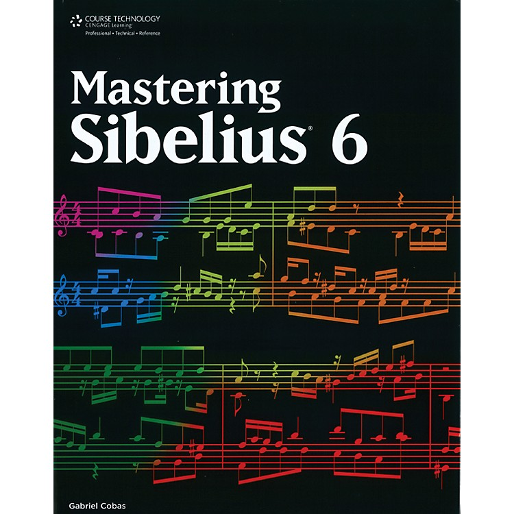 Course Technology PTR Mastering Sibelius 6 Book