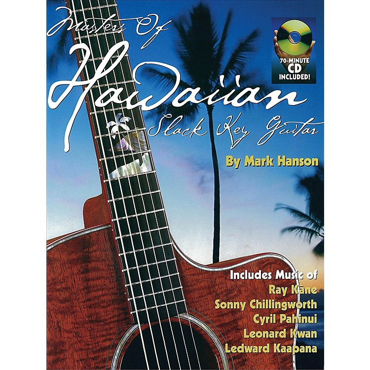 Music SalesMasters of Hawaiian Slack Key Guitar Music Sales America Series Softcover with CD Written by Mark Hanson