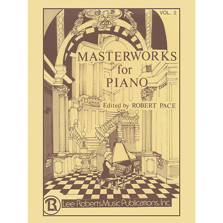 Lee RobertsMasterworks for Piano - Volume 2 Pace Piano Education Series