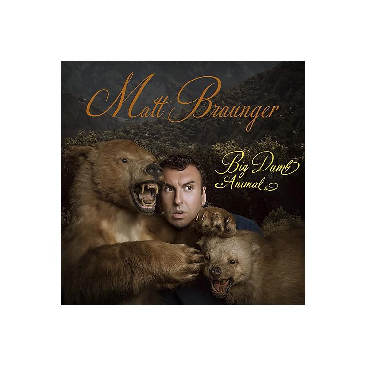 AllianceMatt Braunger - Big Dumb Animal
