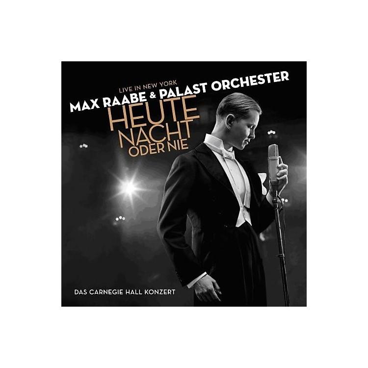 AllianceMax Raabe & Palast Orchester - Heute Nacht Oder Nie