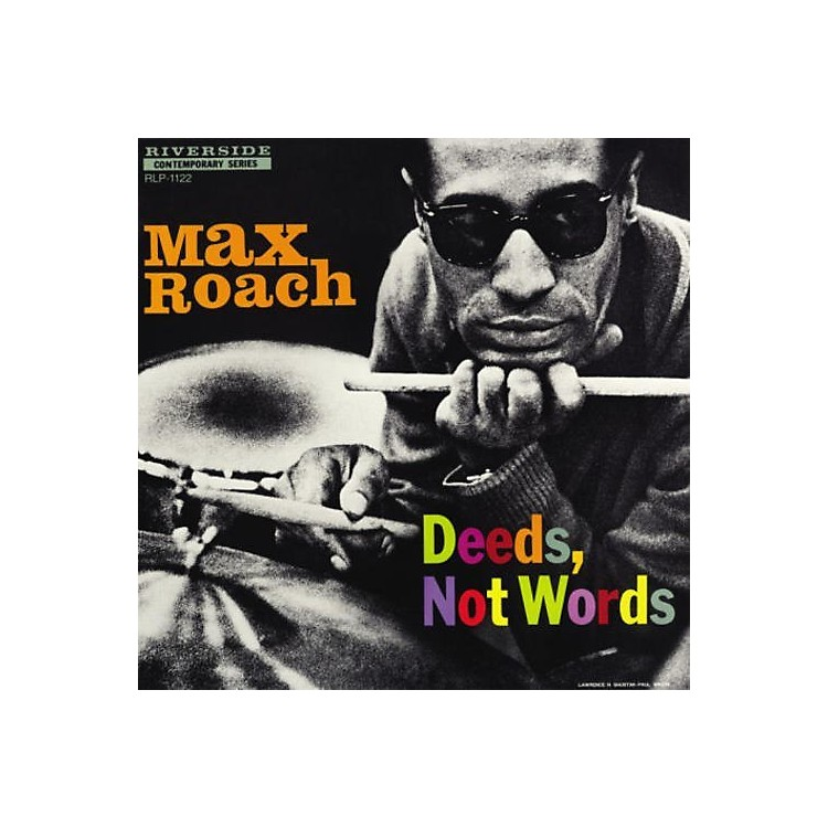 AllianceMax Roach - Deeds Not Words