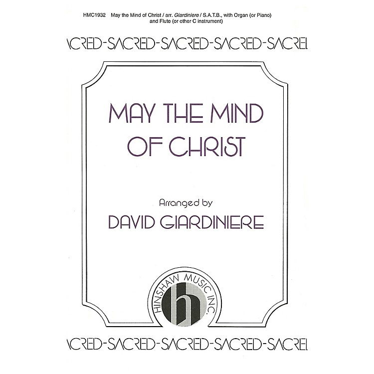 Hinshaw MusicMay the Mind of Christ SATB arranged by David Giardiniere