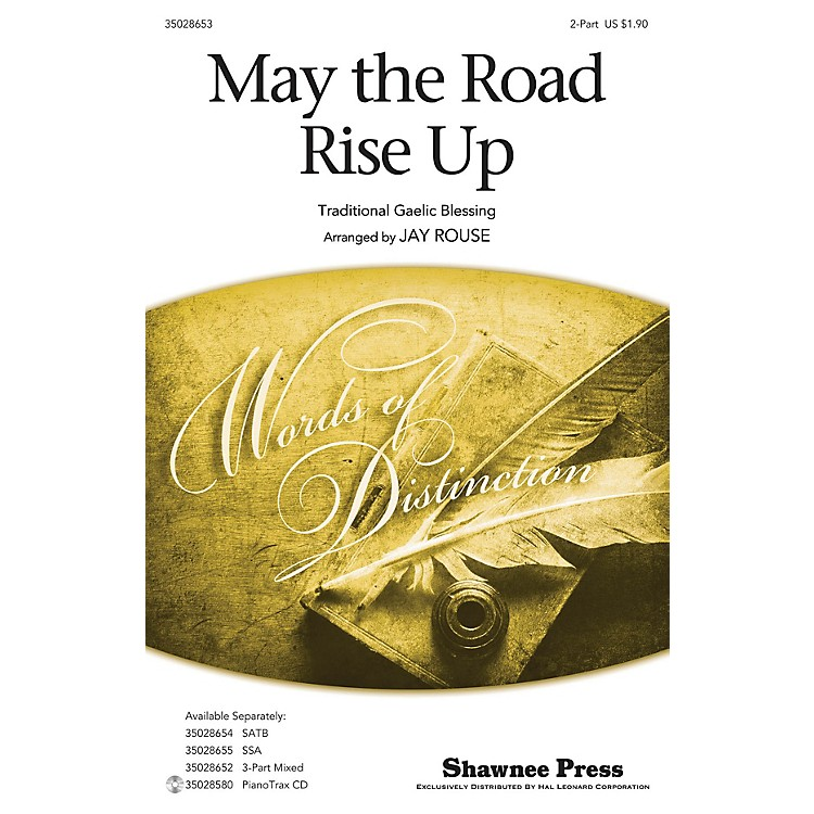 Shawnee Press May the Road Rise Up 2-Part arranged by Jay Rouse