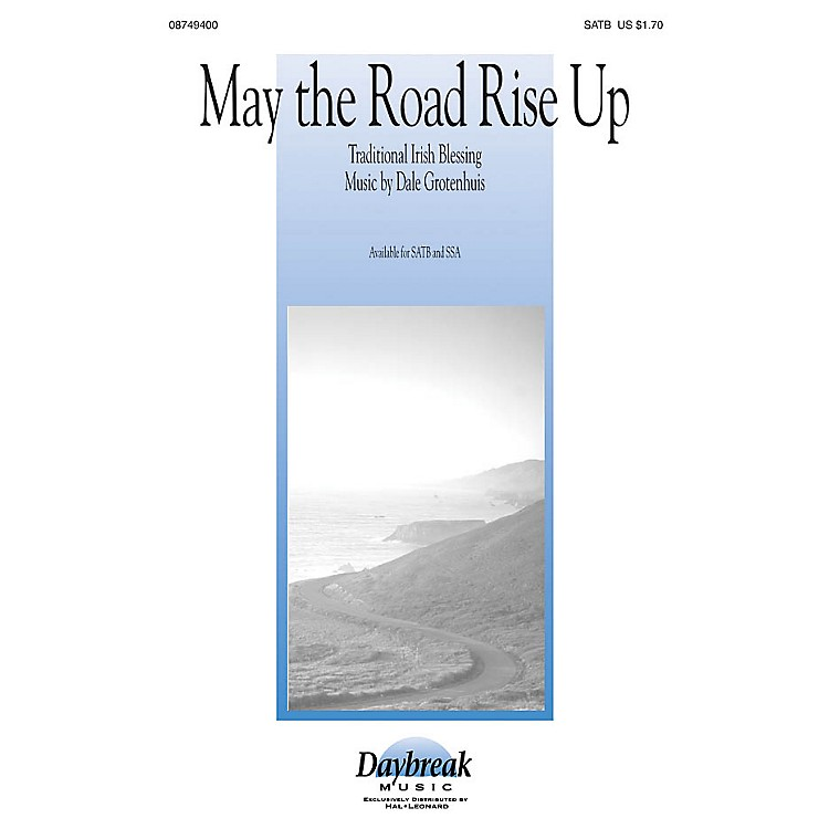 Daybreak MusicMay the Road Rise Up SSA Composed by Dale Grotenhuis