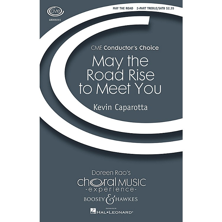 Boosey and HawkesMay the Road Rise to Meet You (CME Conductor's Choice) SATB/2-PT. composed by Kevin Caparotta
