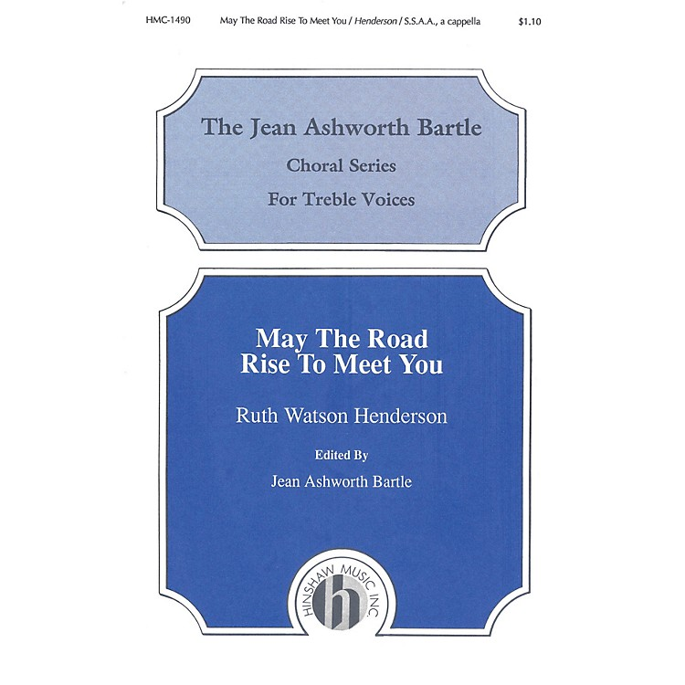 Hinshaw MusicMay the Road Rise to Meet You SSAA composed by Ruth Watson Henderson