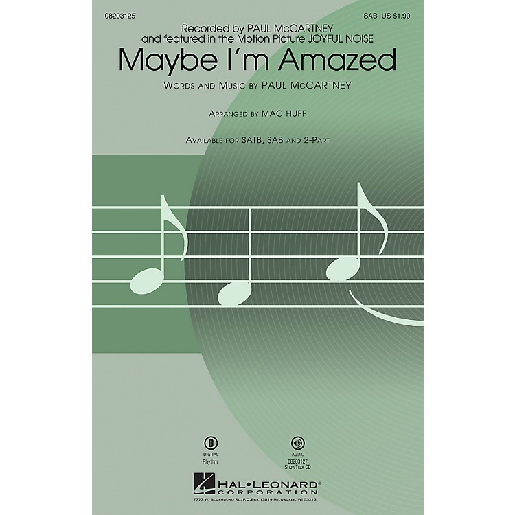 Hal LeonardMaybe I'm Amazed (from Joyful Noise) SAB by Paul McCartney arranged by Mac Huff
