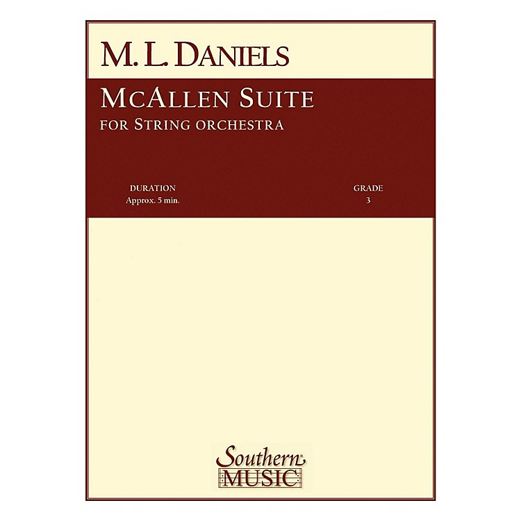 SouthernMcAllen Suite (String Orchestra) Southern Music Series Composed by M.L. Daniels