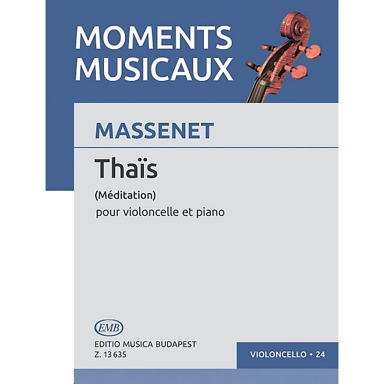 Editio Musica Budapest Meditation (Thaïs) (Cello and Piano) EMB Series Composed by Jules Massenet