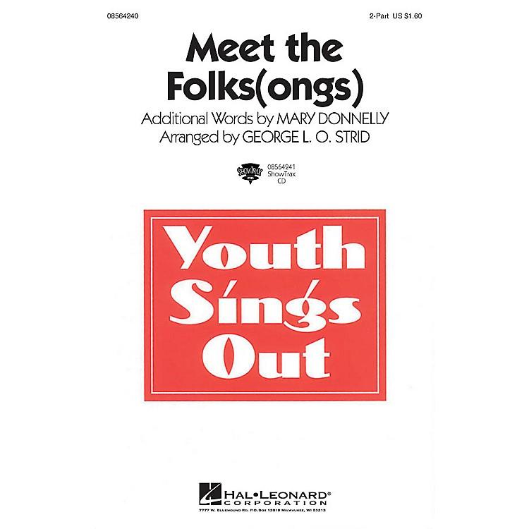 Hal LeonardMeet the Folks(ongs) ShowTrax CD Arranged by George L.O. Strid