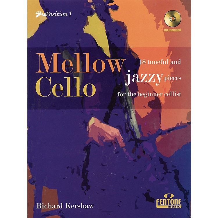 Fentone Mellow Cello (18 Tuneful and Jazzy Pieces for the Beginner Cellist) Fentone Instrumental Books Series