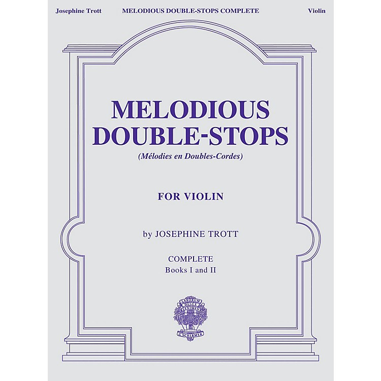 G. SchirmerMelodious Double-Stops, Complete Books 1 and 2 for the Violin String Series