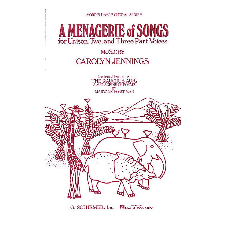 G. SchirmerMenagerie Of Songs, A 3 Part composed by Carolyn Jennings