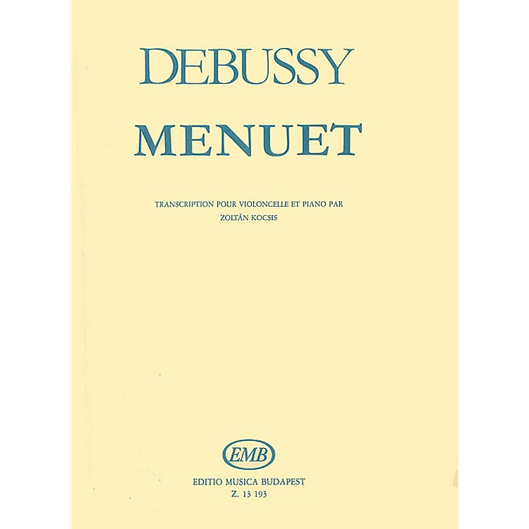 Editio Musica BudapestMenuet (Cello and Piano) EMB Series Composed by Claude Debussy