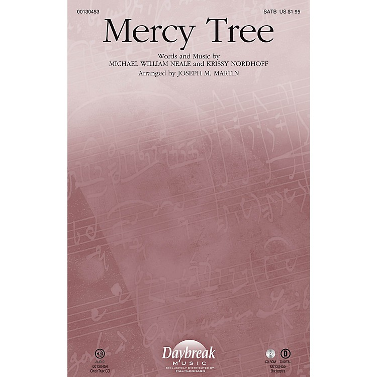 Daybreak Music Mercy Tree ORCHESTRA ACCOMPANIMENT by Lacey Sturm Arranged by Joseph M. Martin