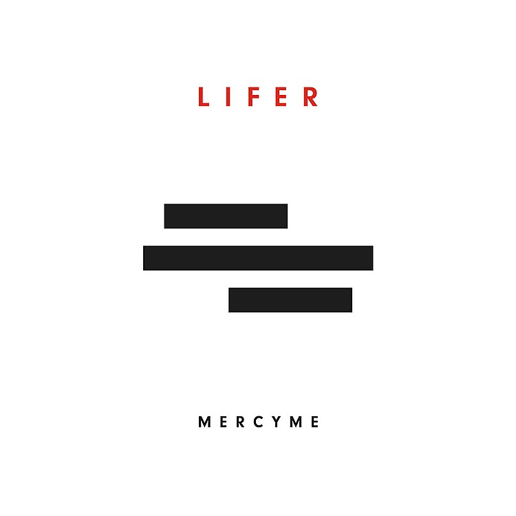 Alliance MercyMe - Lifer
