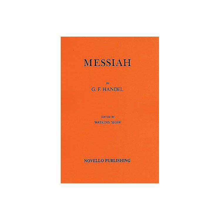 NovelloMessiah Music Sales America Series Composed by George Frederick Handel Edited by Watkins Shaw