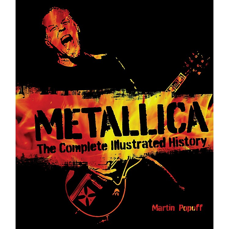 Hal LeonardMetallica - The Complete Illustrated History Book