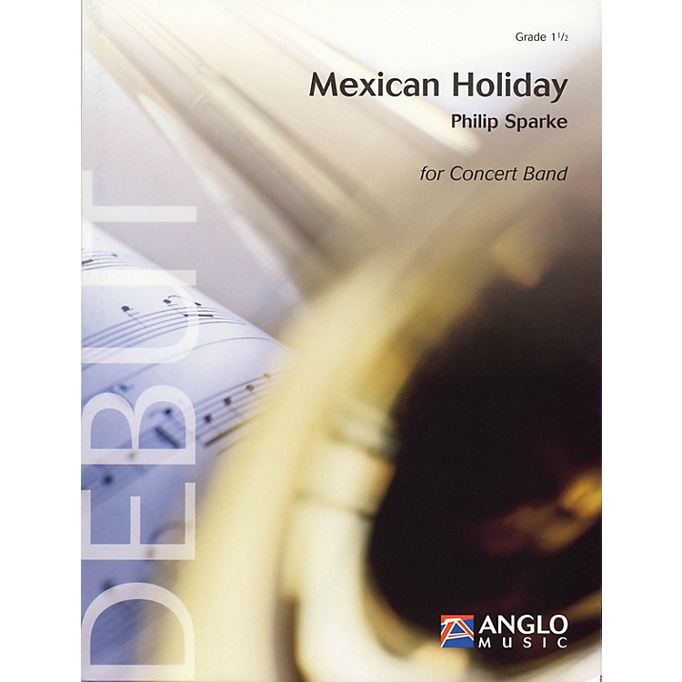 Anglo Music PressMexican Holiday (Grade 1.5 - Score and Parts) Concert Band Level 1.5 Composed by Philip Sparke