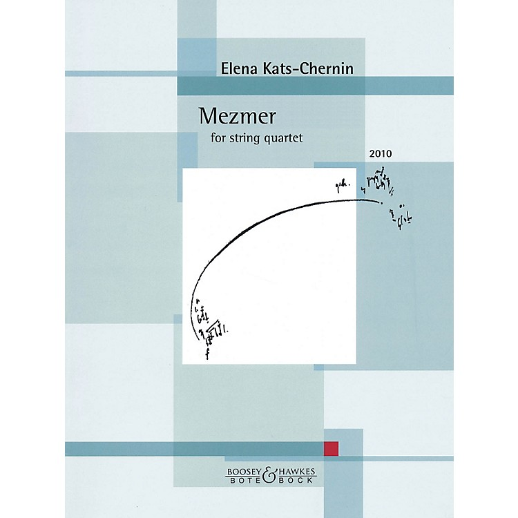 Bote & BockMezmer (2010) (for String Quartet) Boosey & Hawkes Chamber Music Series Softcover by Elena Kats-Chernin