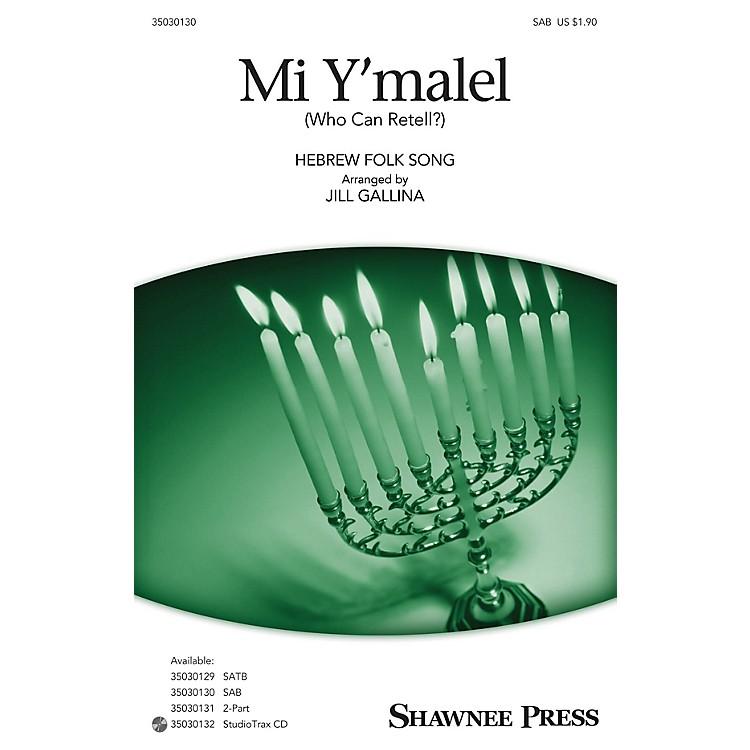 Shawnee PressMi Y'malel SAB arranged by Jill Gallina