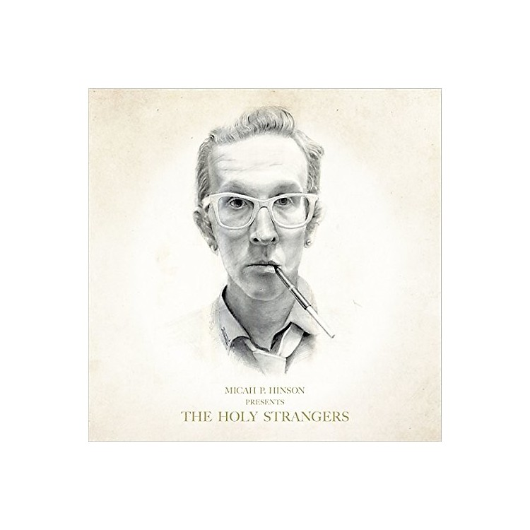 Alliance Micah P Hinson - Presents The Holy Strangers