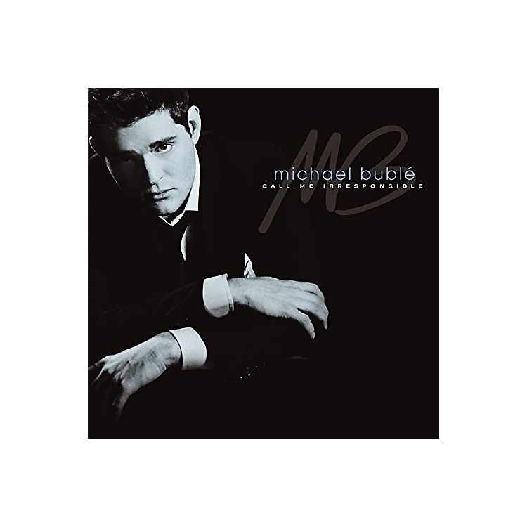 Alliance Michael Bublé - Call Me Irresponsible