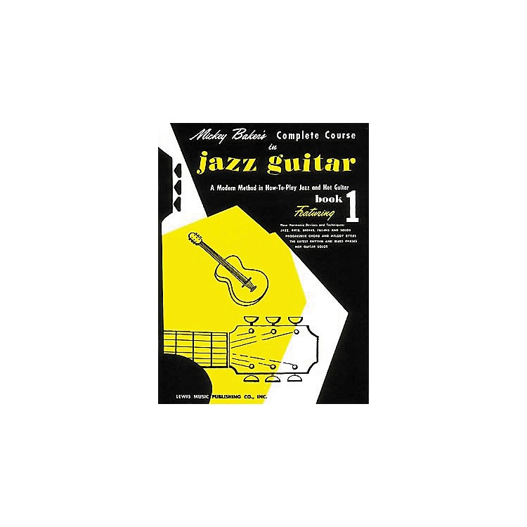 Ashley MarkMickey Baker's Complete Course in Jazz Guitar 1 Book