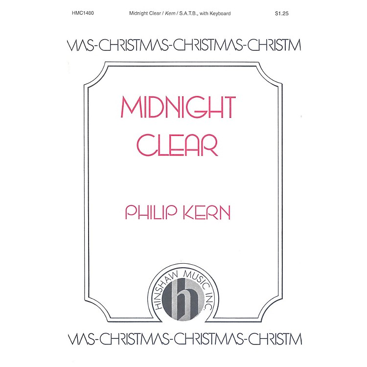 Hinshaw MusicMidnight Clear SATB composed by Philip Kern