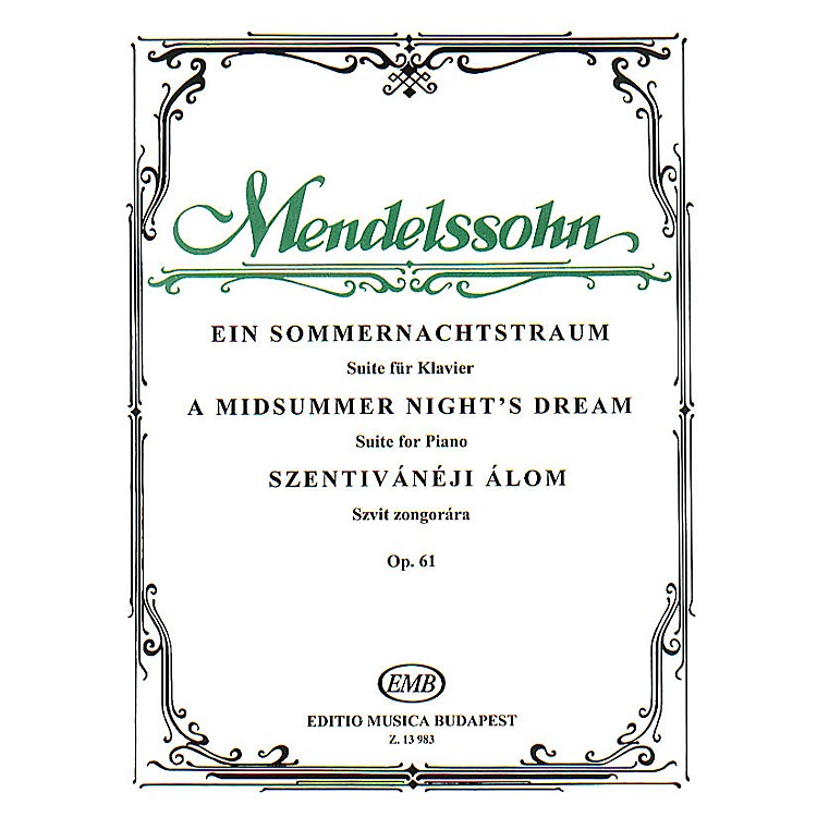 Editio Musica BudapestMidsummer Night's Dream (Suite for Piano, op. 61) EMB Series Composed by Felix Mendelssohn